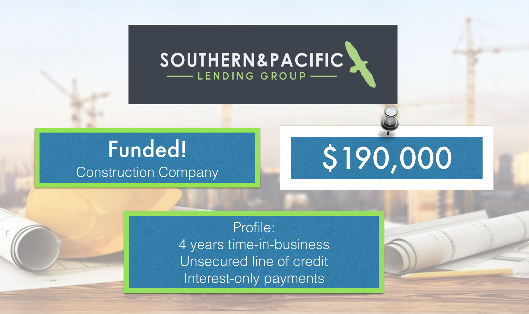 Construction Company – Southern & Pacific Lending Group